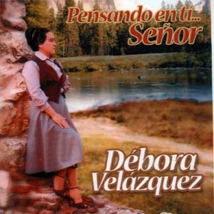 Debora Velazquez - Pensando En Ti... Señor