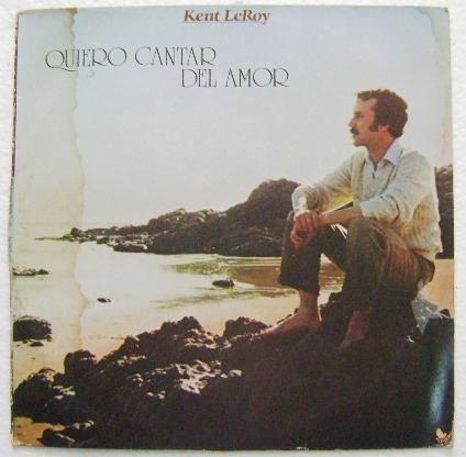 kent-le-roy-quiero-cantar-del-amor-1-disco-lp-vinil-3618-MLM4457814221_062013-O