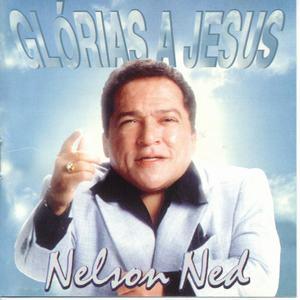 NELSON NED - GLORIAS A JESUS