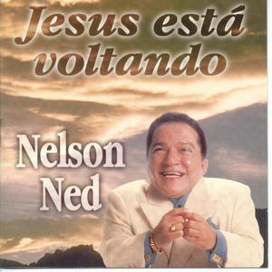 NELSON NED - JESUS ESTA VOLTANDO