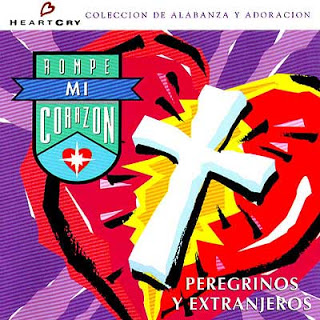 Peregrinos y Extranjeros - Rompe Mi Corazon